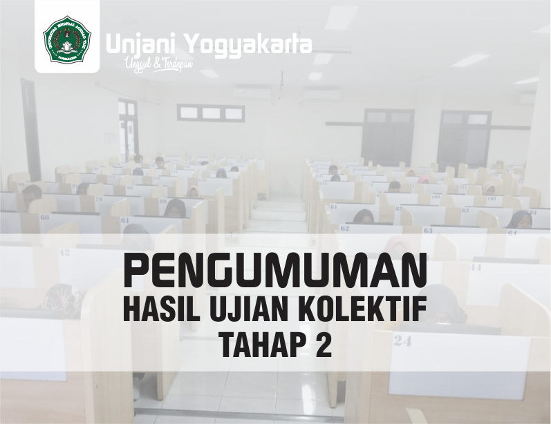 Pengumuman Hasil Ujian Kolektif Tahap 2 Unjani Yogyakarta